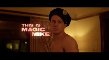 Magic Mike movie trailer